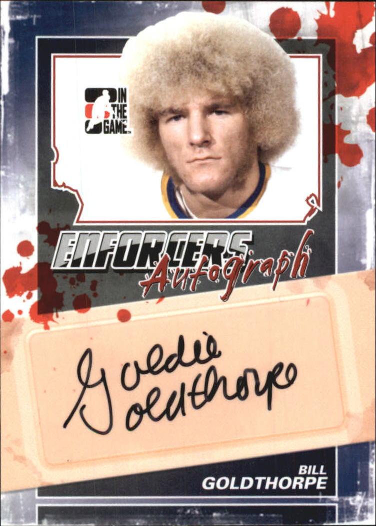 2011-12 ITG Enforcers Autographs #ABG Bill Goldthorpe