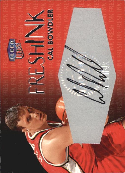 1999-00 Ultra Fresh Ink #7 Cal Bowdler/1000