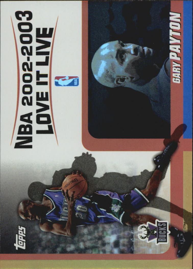 2003-04 Topps Love it Live #LLGP Gary Payton