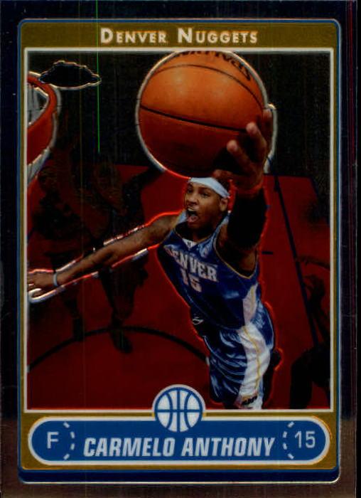2006-07 Topps Chrome #106 Carmelo Anthony