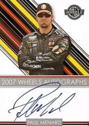 2007 Wheels Autographs #28 Paul Menard NBS HG