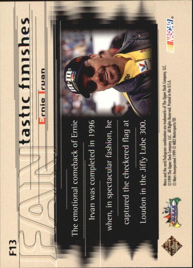 1999 Maxx FANtastic Finishes #F13 Ernie Irvan's Car back image