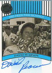 2003 Press Pass Signings #57 David Pearson O/S/T/V