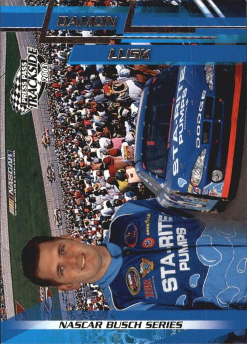 2003 Press Pass Trackside #39 Damon Lusk BGN RC