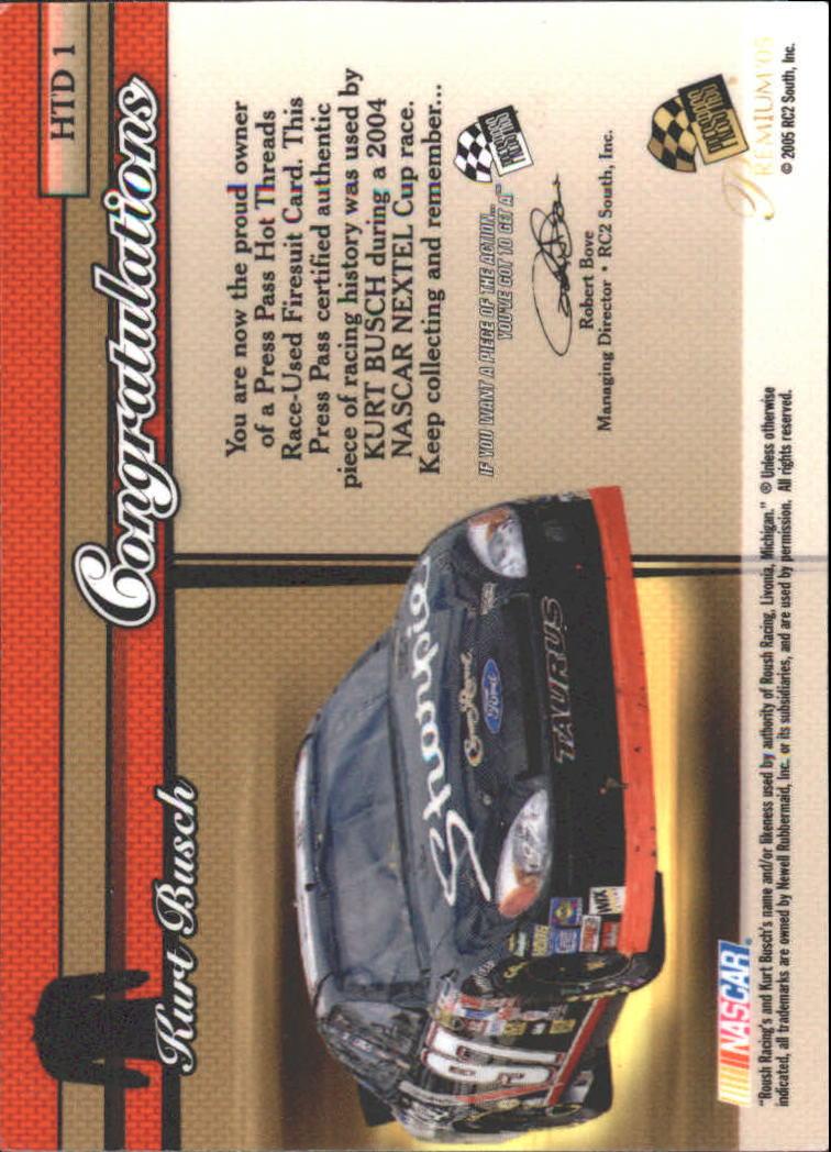 2005 Press Pass Premium Hot Threads Drivers #HTD1 Kurt Busch back image