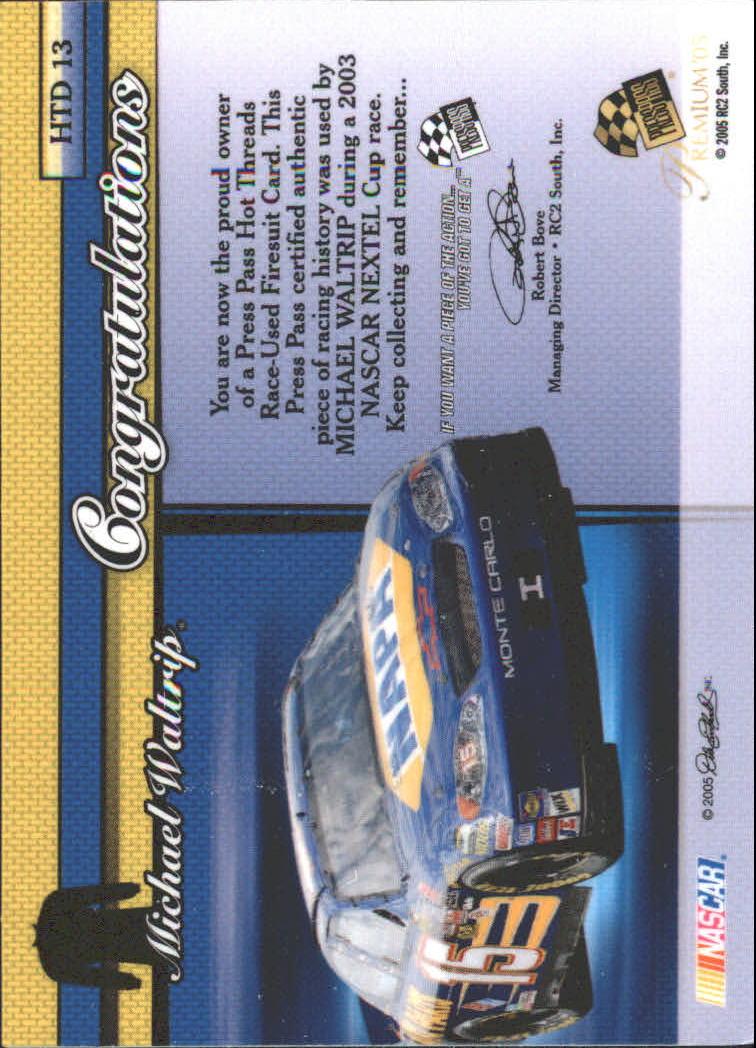 2005 Press Pass Premium Hot Threads Drivers #HTD13 Michael Waltrip back image