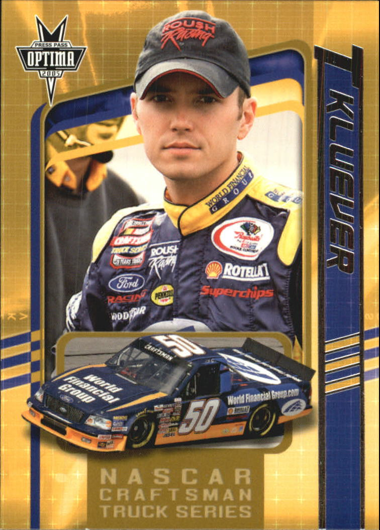 2005 Press Pass Optima #43 Todd Kluever CTS RC