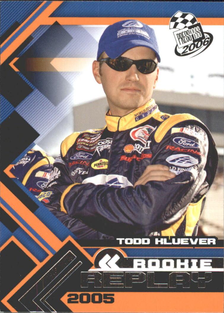 2006 Press Pass #72 Todd Kluever RR