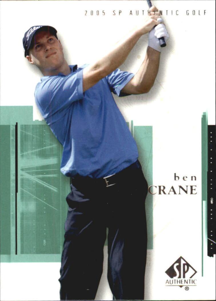 2005 SP Authentic #3 Ben Crane