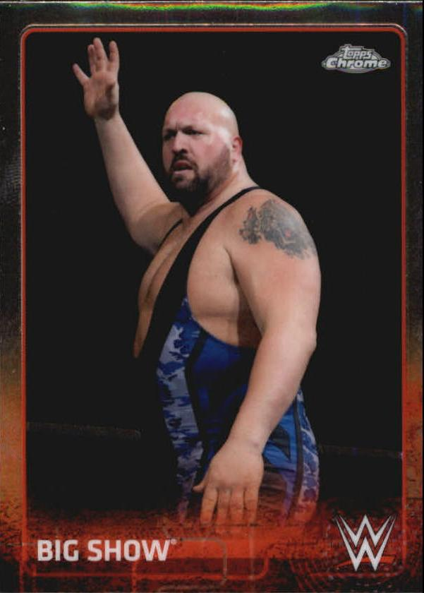 2015 Topps Chrome WWE #7 Big Show
