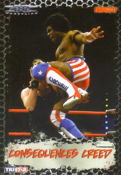 2008 TriStar TNA Impact #19 Consequences Creed