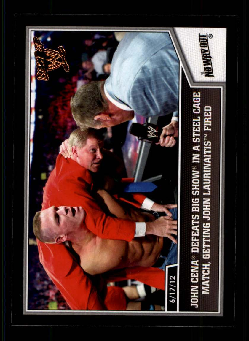 2013 Topps Best of WWE #19 John Cena Defeats Big Show in a Steel Cage Match, Getting John Laurinaitis Fired