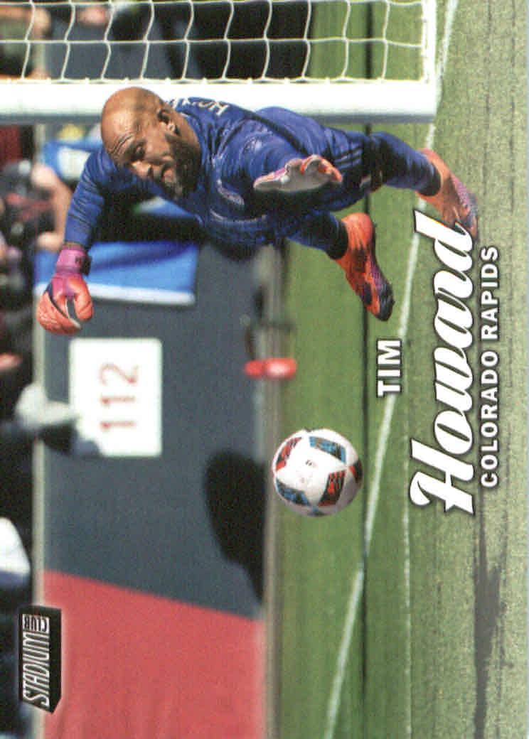2017 Stadium Club MLS #18A Tim Howard