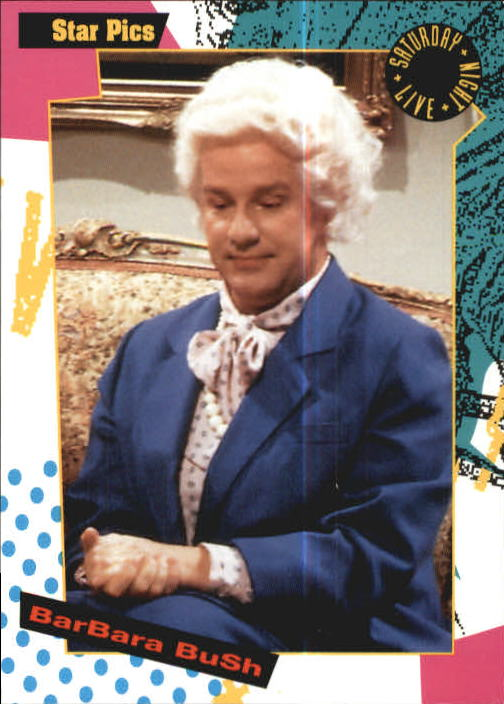 1992 Saturday Night Live #81 Barbara Bush