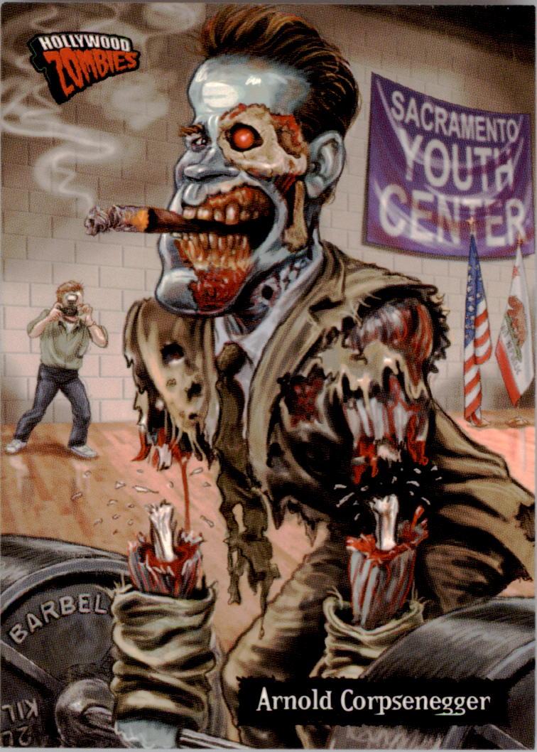 2007 Hollywood Zombies #70 Arnold Corpsenegger