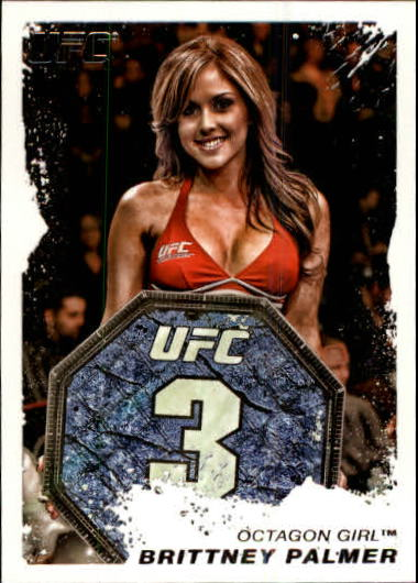 2011 Topps UFC Moment of Truth #166 Brittney Palmer