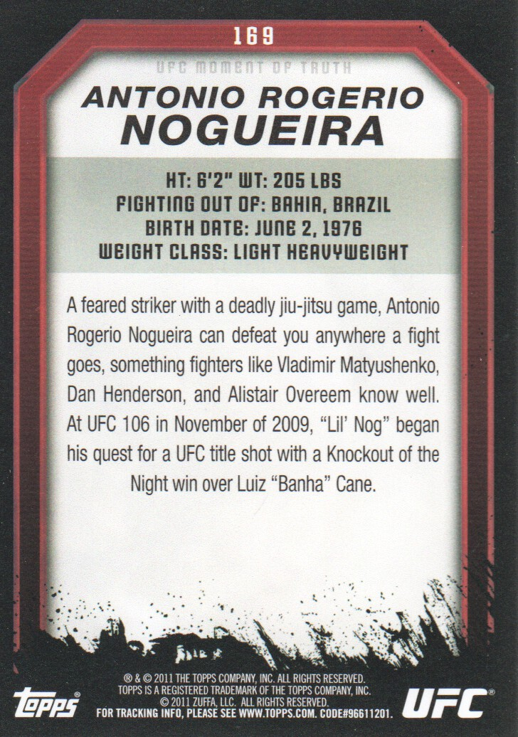 2011 Topps UFC Moment of Truth #169 Antonio Rogerio Nogueira back image